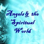Angels & the Spiritual World: youth resource