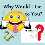 Why Would I Lie to You? Causes and Effects; youth resource